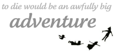 to-die-would-be-an-awfully-big-adventure
